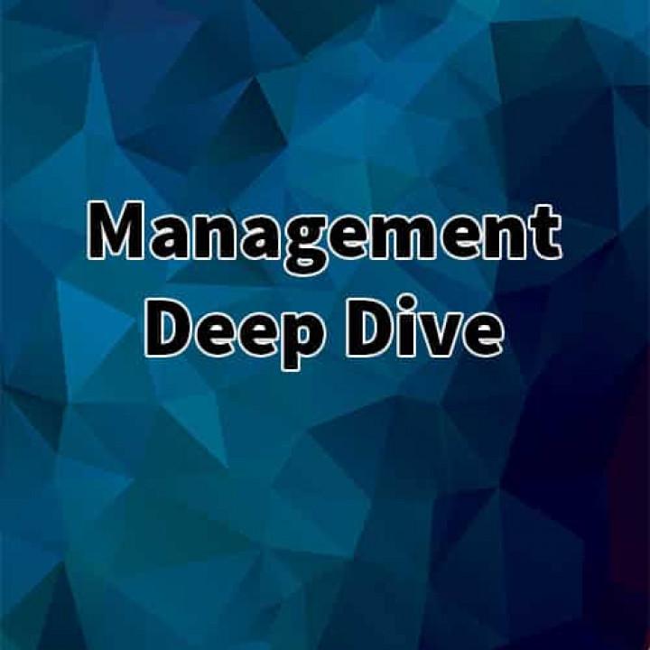 Management Deep Dive